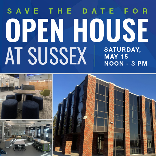 Reads Save the Date for Open House at Sussex. Saturday May 15, 1-3 pm. The images are the new academic center brick building and interior images of the lounge areas